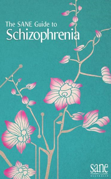 SANE Guide to Schizophrenia