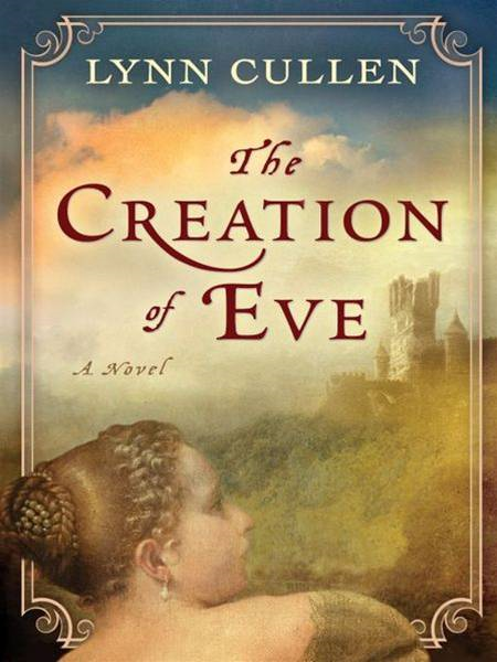 The Creation of Eve By: Lynn Cullen