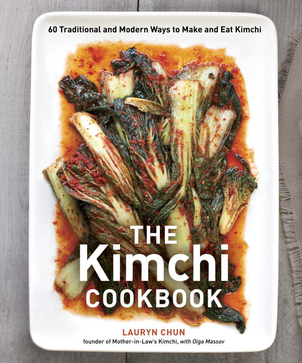 The Kimchi Cookbook By: Lauryn Chun,Olga Massov