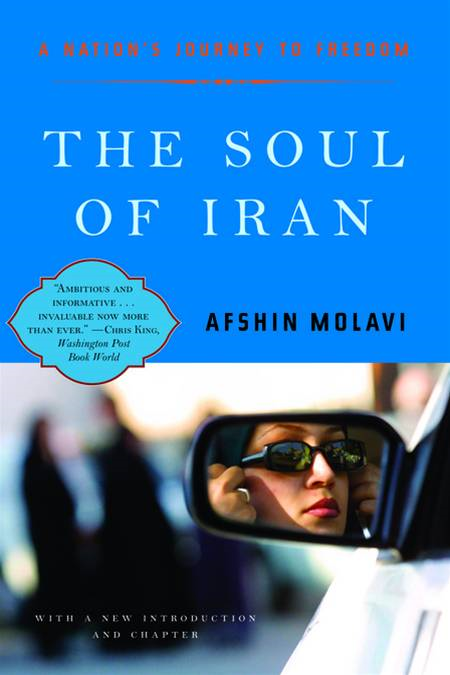 The Soul of Iran: A Nation's Struggle for Freedom By: Afshin Molavi