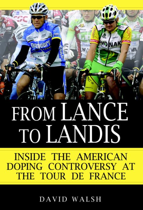 From Lance to Landis By: David Walsh