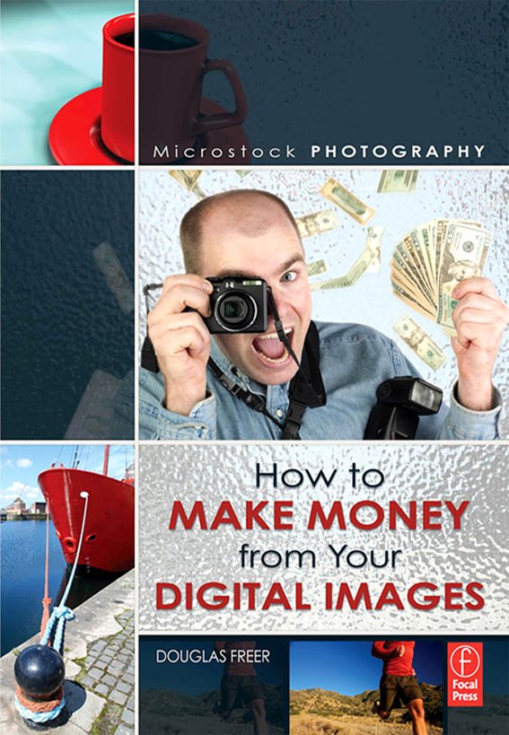 Microstock Photography How to Make Money from Your Digital Images