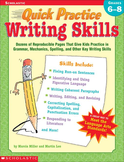 Quick Practice: Writing Skills: Grades 6-8: Dozens of Reproducible Pages That Give Kids Practice in Grammar, Mechanics, Spelling, and Other Key Writin