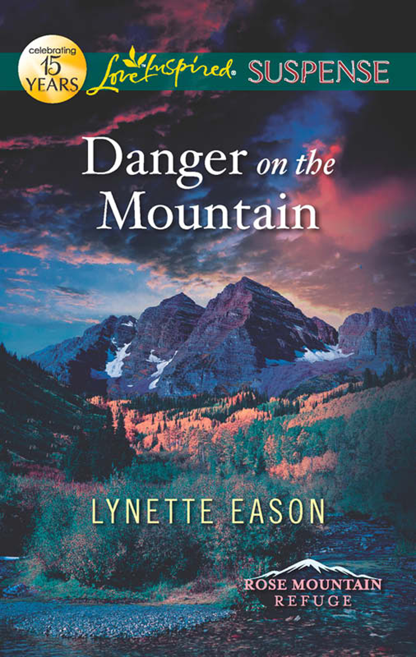 Danger on the Mountain (Mills & Boon Love Inspired Suspense) (Rose Mountain Refuge - Book 3)