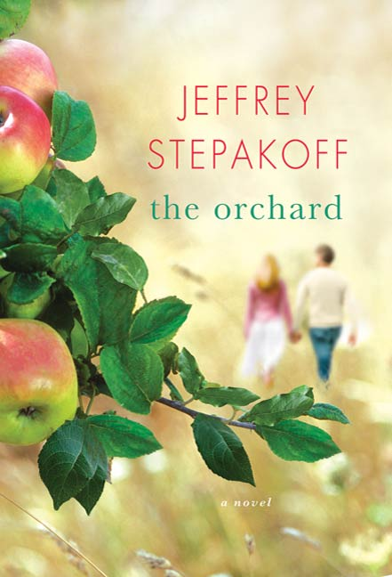 The Orchard By: Jeffrey Stepakoff