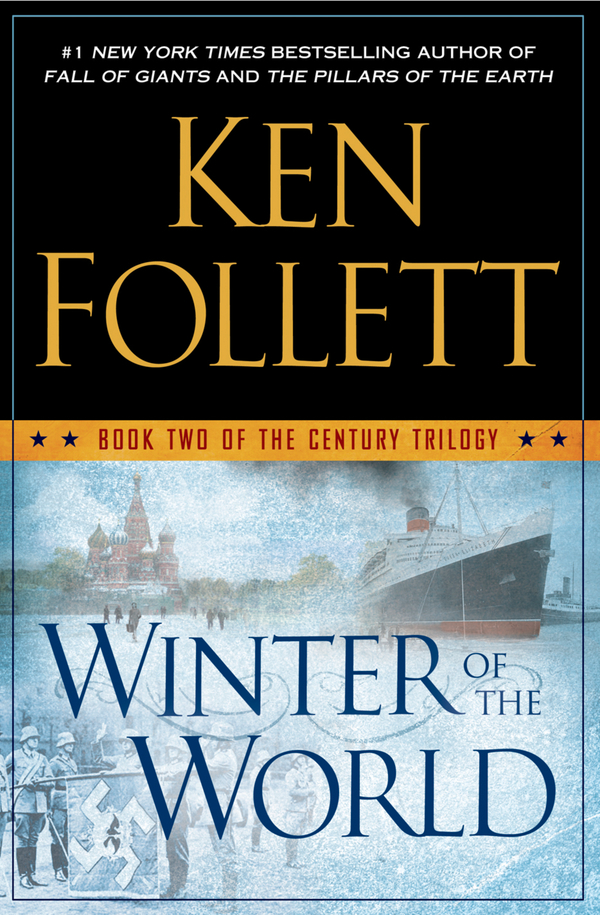Winter of the World By: Ken Follett