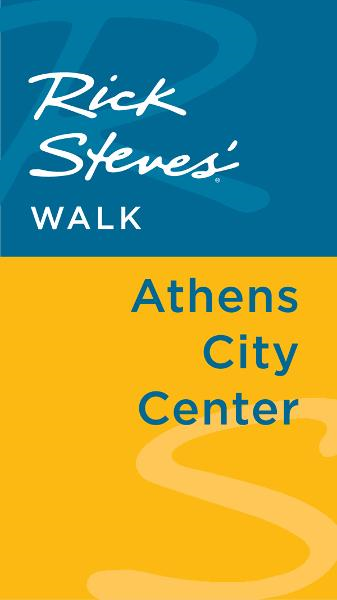 Rick Steves' Walk: Athens City Center By: Rick Steves