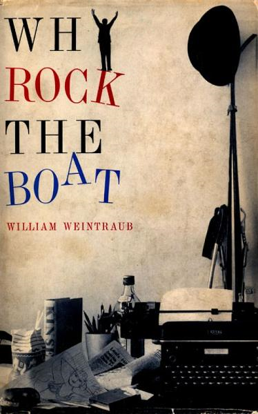Why Rock the Boat By: William Weintraub