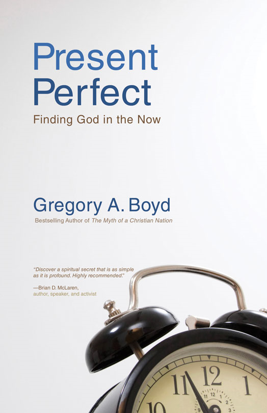 Present Perfect By: Gregory A.   Boyd