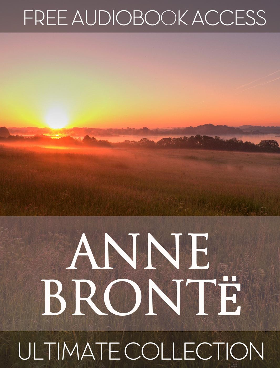 Anne Bronte: Ultimate Collection (with Free Audiobook Access)