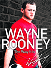 Wayne Rooney: The Way It Is: