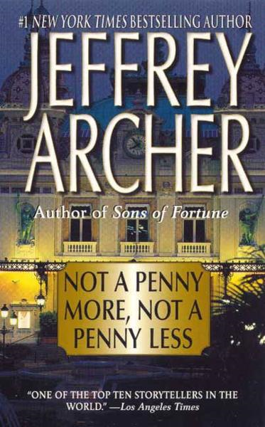 Not a Penny More, Not a Penny Less By: Jeffrey Archer