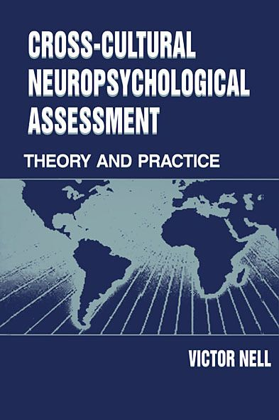 Cross-Cultural Neuropsychological Assessment Theory and Practice
