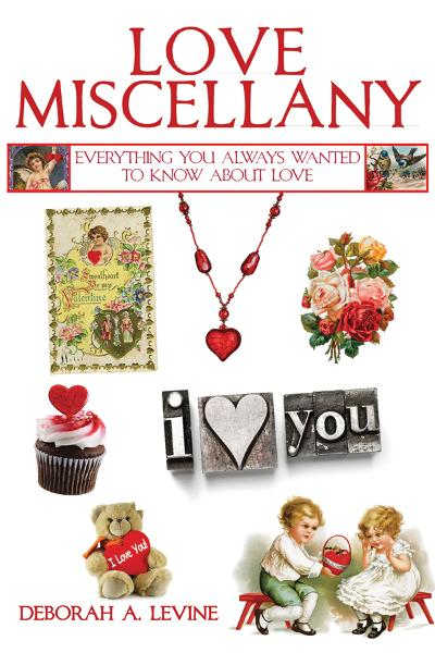 Love Miscellany: Everything You Always Wanted to Know About the Many Ways We Celebrate Romance and Passion