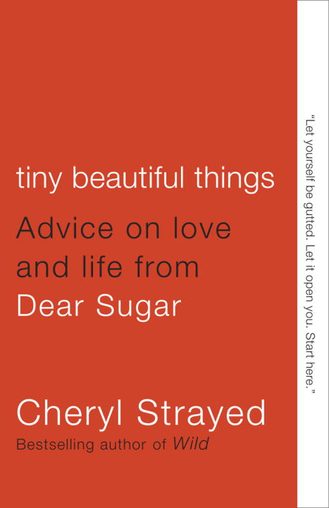 Tiny Beautiful Things By: Cheryl Strayed