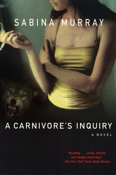 A Carnivore's Inquiry By: Sabina Murray