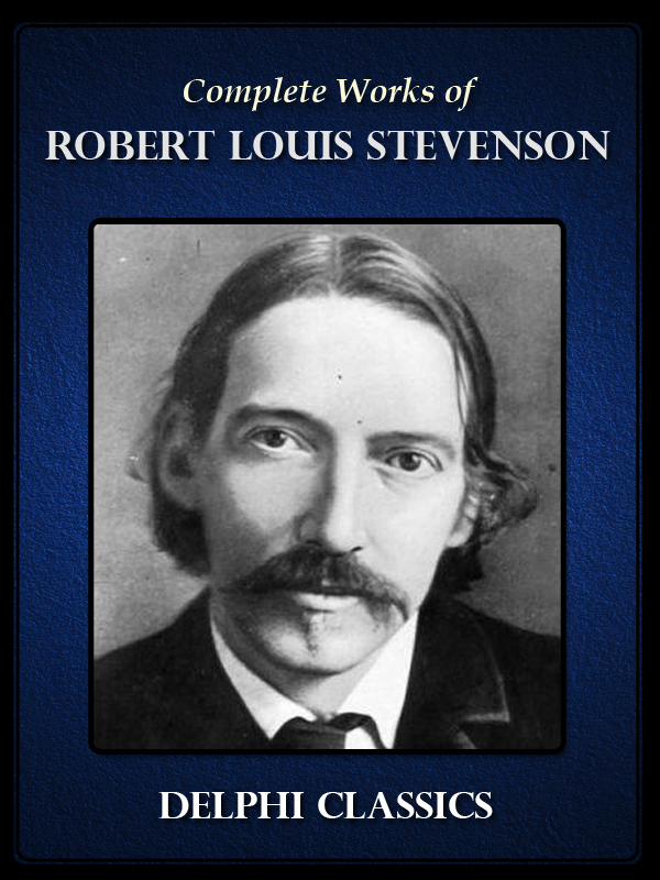 Complete Works of Robert Louis Stevenson (Illustrated)