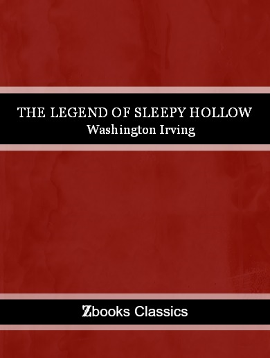 The Legend of Sleepy Hollow By: Washington Irving