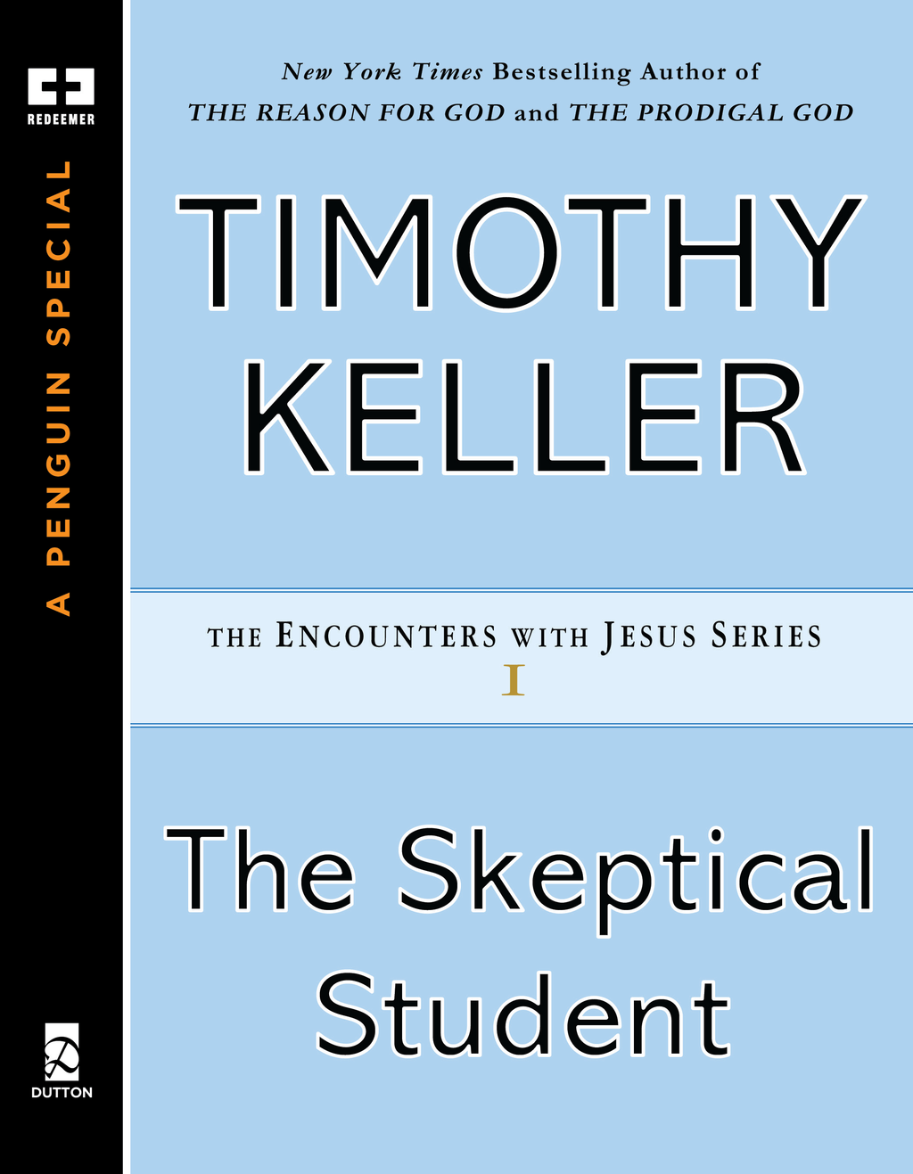 The Skeptical Student By: Timothy Keller