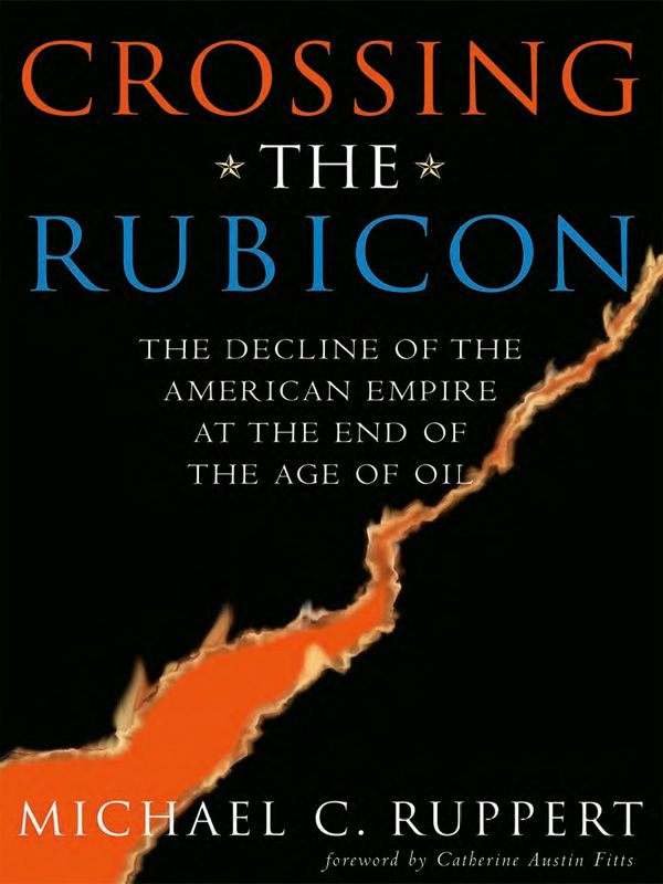 Crossing The Rubicon By: Michael C. Ruppert