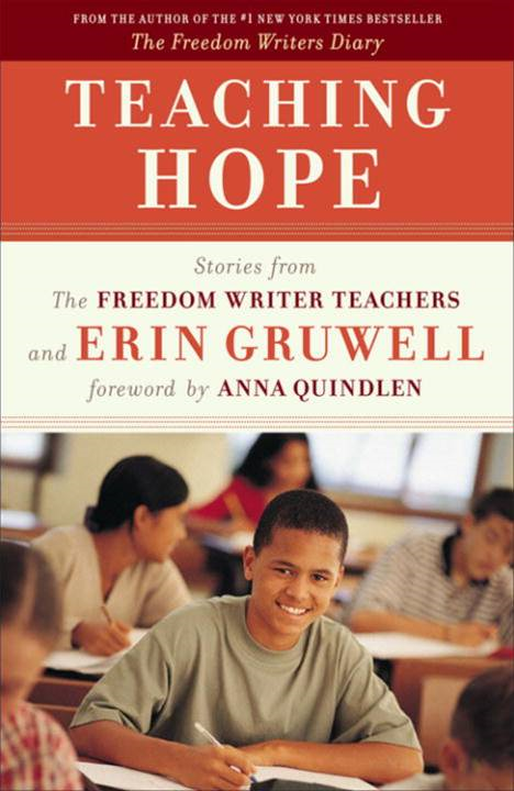 Teaching Hope By: Erin Gruwell,The Freedom Writers