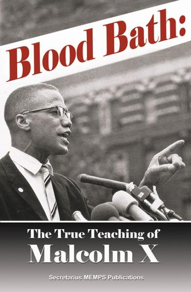 BLOOD BATH: The True Teaching of Malcolm X