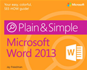Microsoft Word 2013 Plain & Simple: