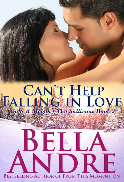Can't Help Falling In Love: The Sullivans, Book 3 By: Bella Andre