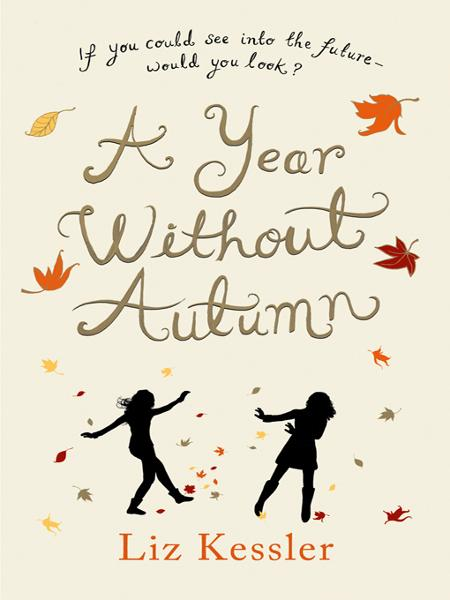 A Year without Autumn By: Liz Kessler