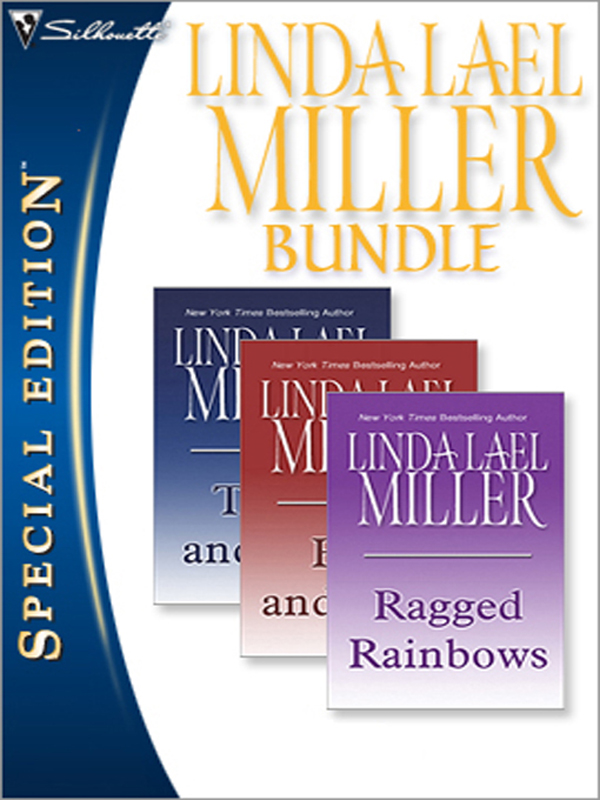 Linda Lael Miller Bundle: Ragged Rainbows\There and Now\Here and Then
