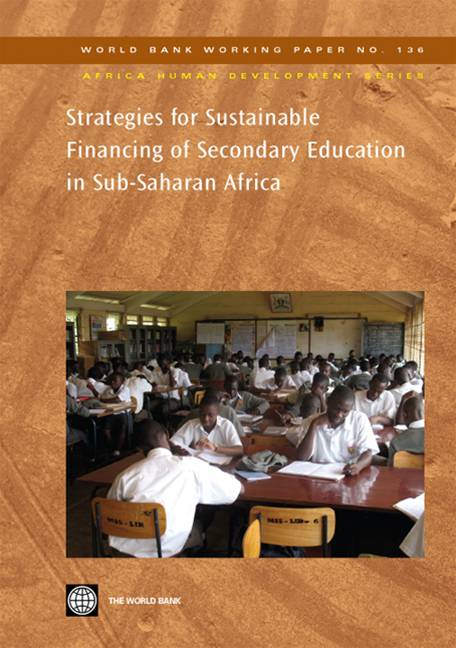 Strategies For Sustainable Financing Of Secondary Education In Sub-Saharan Africa : By: Lewin Keith M.
