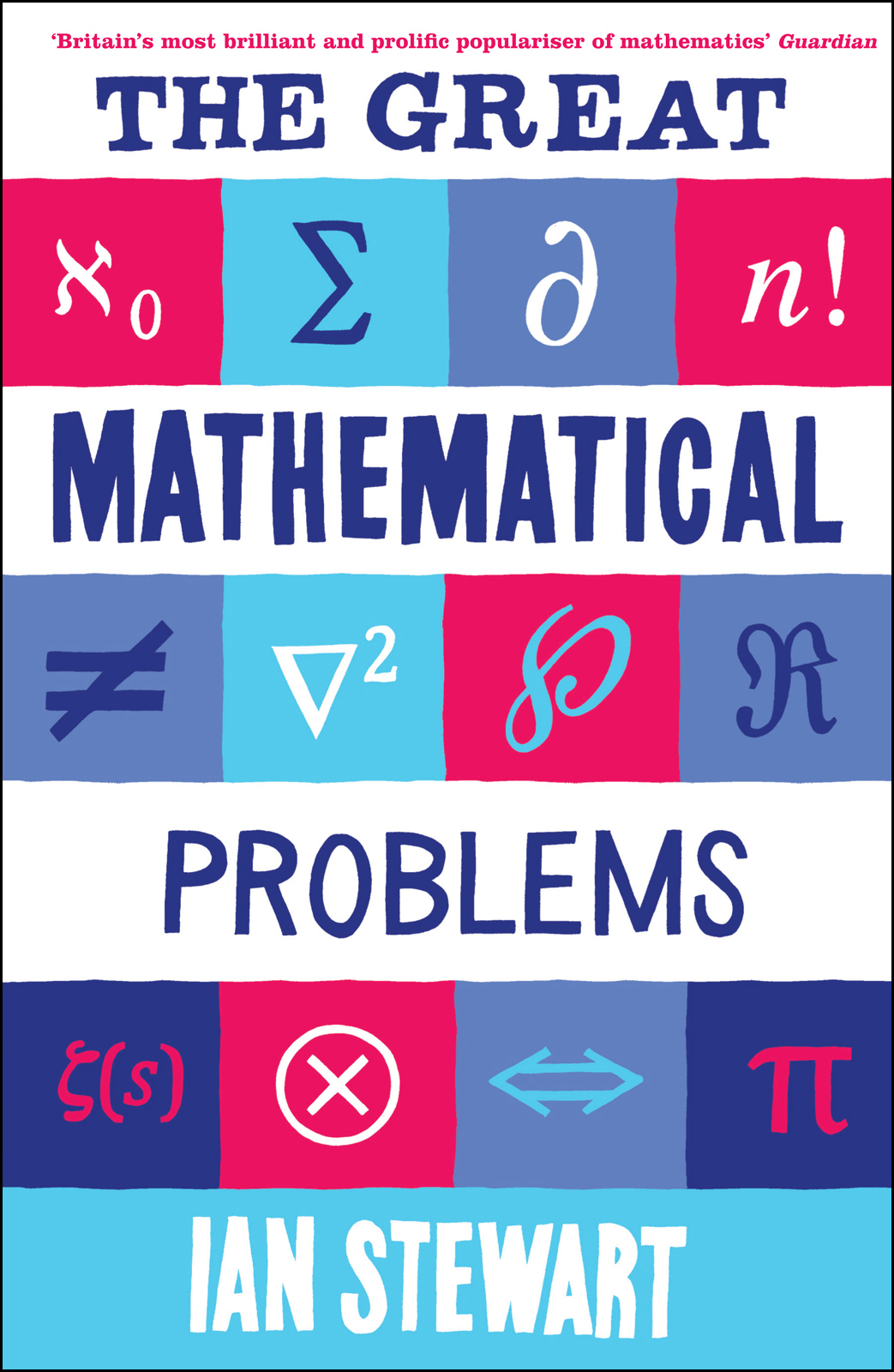 The Great Mathematical Problems By: Ian Stewart