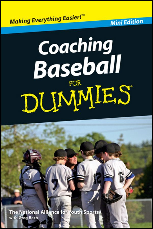 Coaching Baseball For Dummies®, Mini Edition