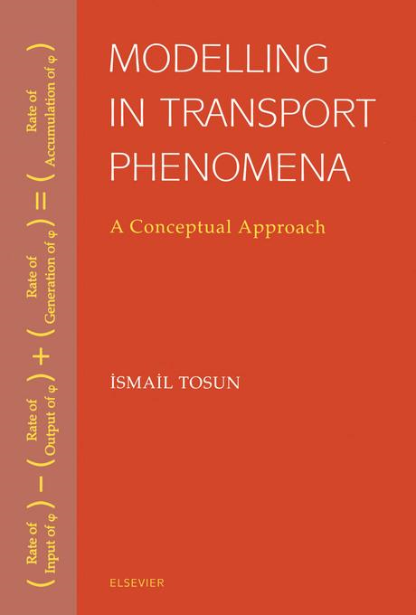 Modelling in Transport Phenomena By: Tosun, Ismail