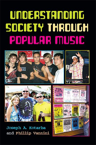Understanding Society through Popular Music By: Bryce Merrill,J Patrick Williams,Joe Kotarba,Phillip Vannini