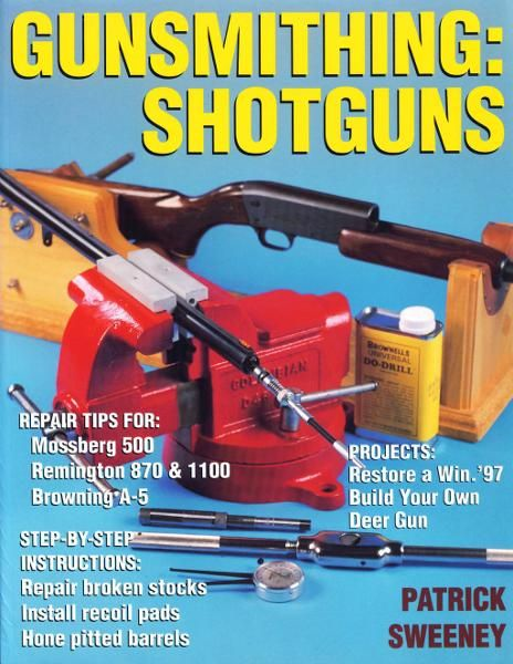 Gunsmithing: Shotguns: Shotguns