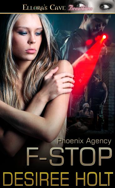F-Stop (Phoenix Agency, Book Four) By: Desiree Holt