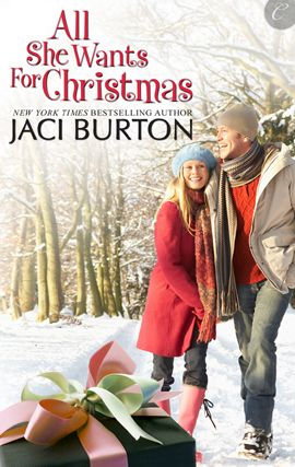 All She Wants For Christmas By: Jaci Burton