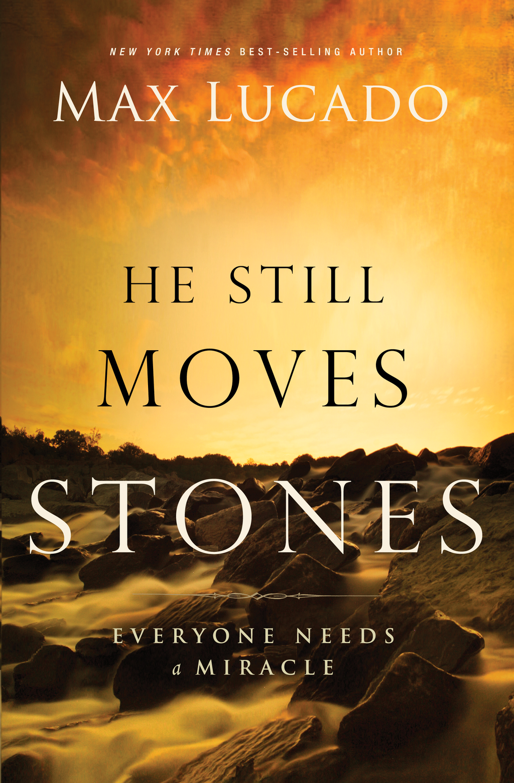 He Still Moves Stones By: Max Lucado