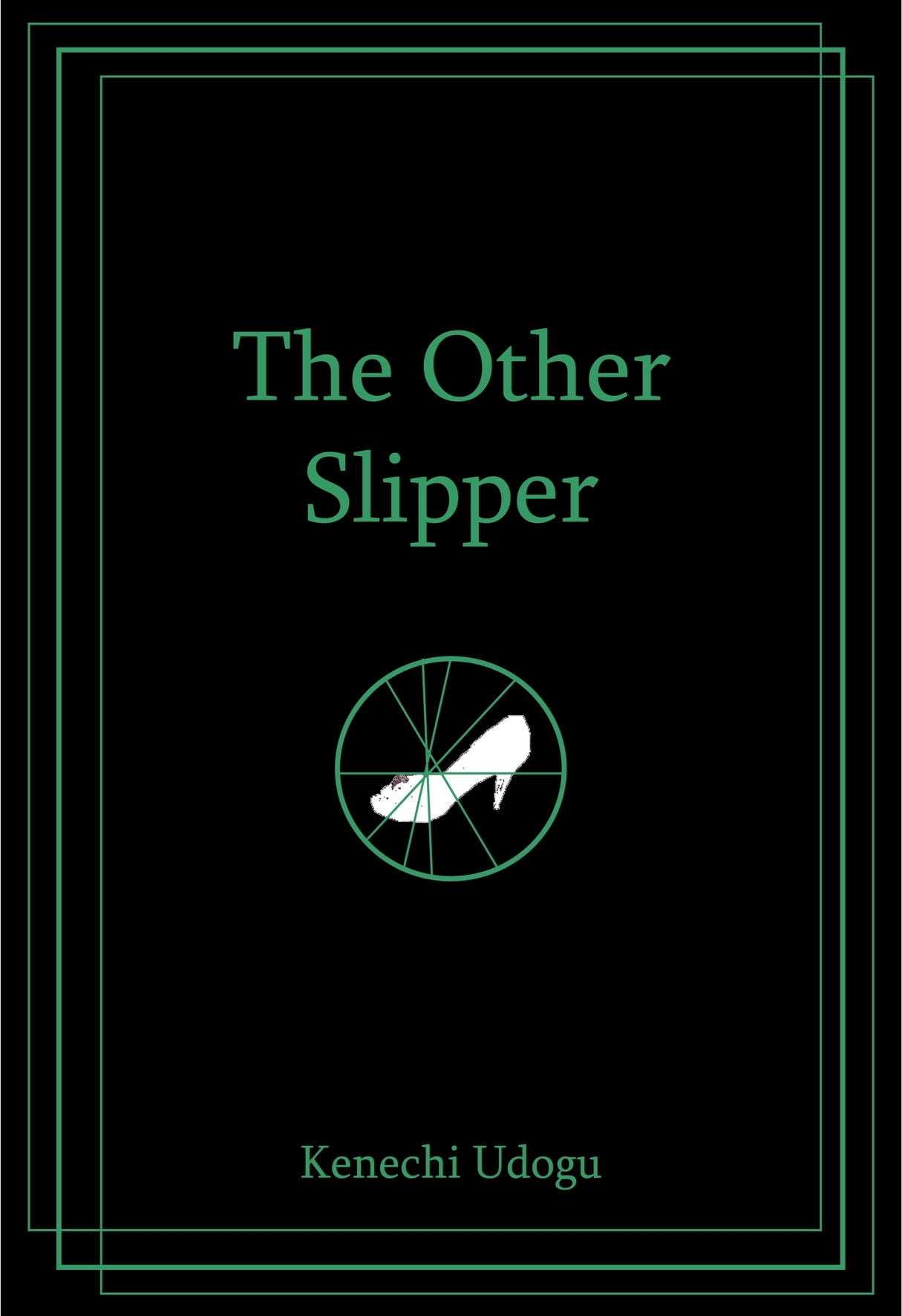 The Other Slipper By: Kenechi Udogu