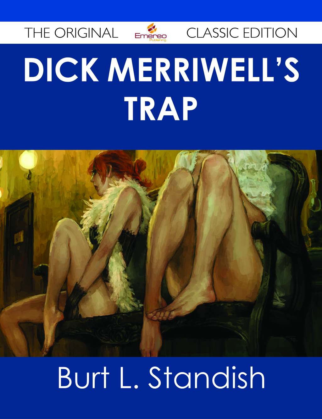 Dick Merriwell's Trap - The Original Classic Edition