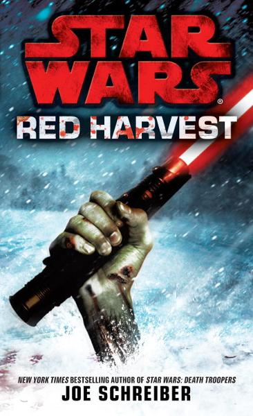Red Harvest: Star Wars By: Joe Schreiber