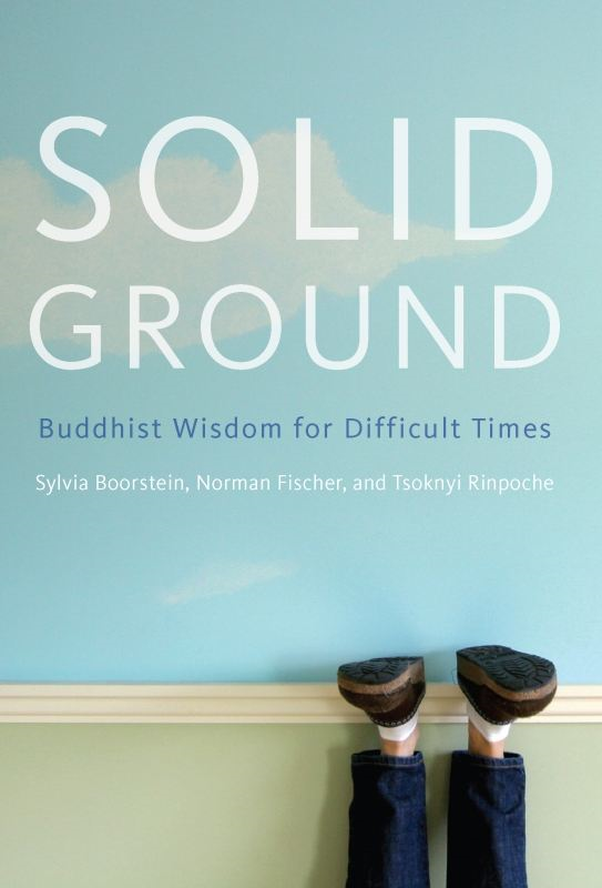Solid Ground: Buddhist Wisdom for Difficult Times