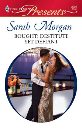 Bought: Destitute yet Defiant By: Sarah Morgan