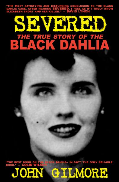 Severed: True Story of the Black Dahlia