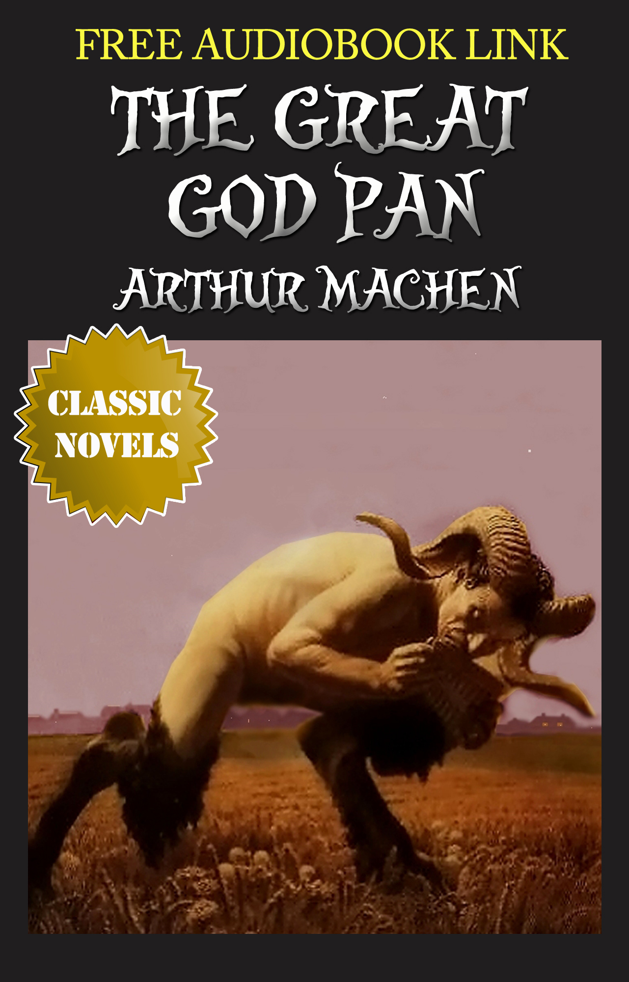 THE GREAT GOD PAN Classic Novels: New Illustrated [Free Audio Links] By: ARTHUR MACHEN