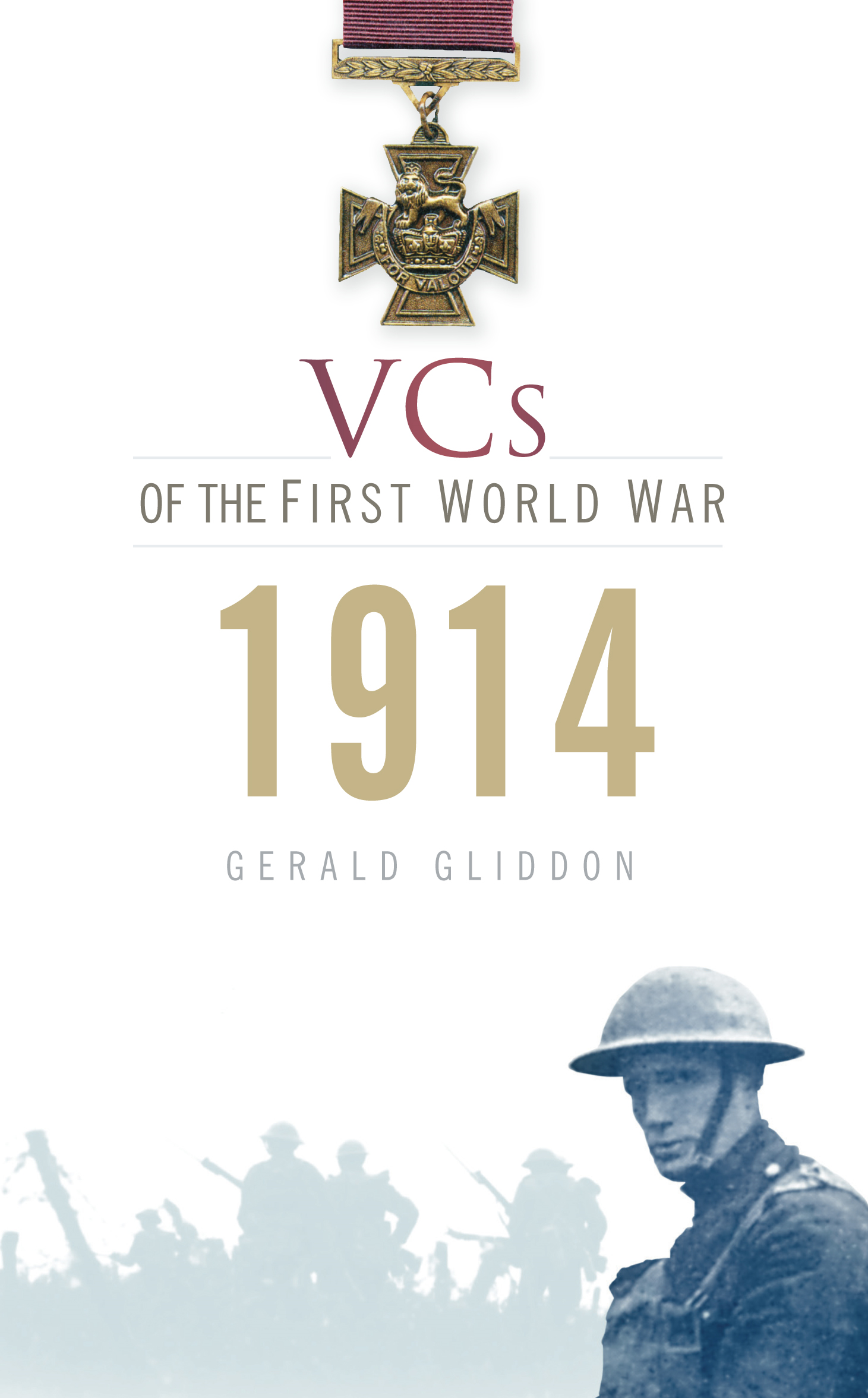 VCs of the First World War 1914 By: Gerald Gliddon