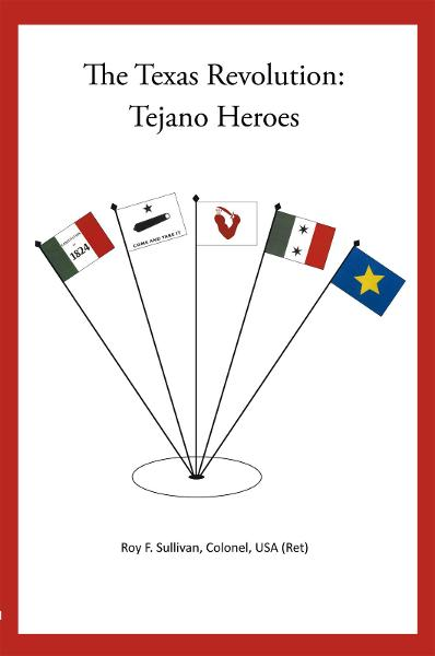 The Texas Revolution: Tejano Heroes