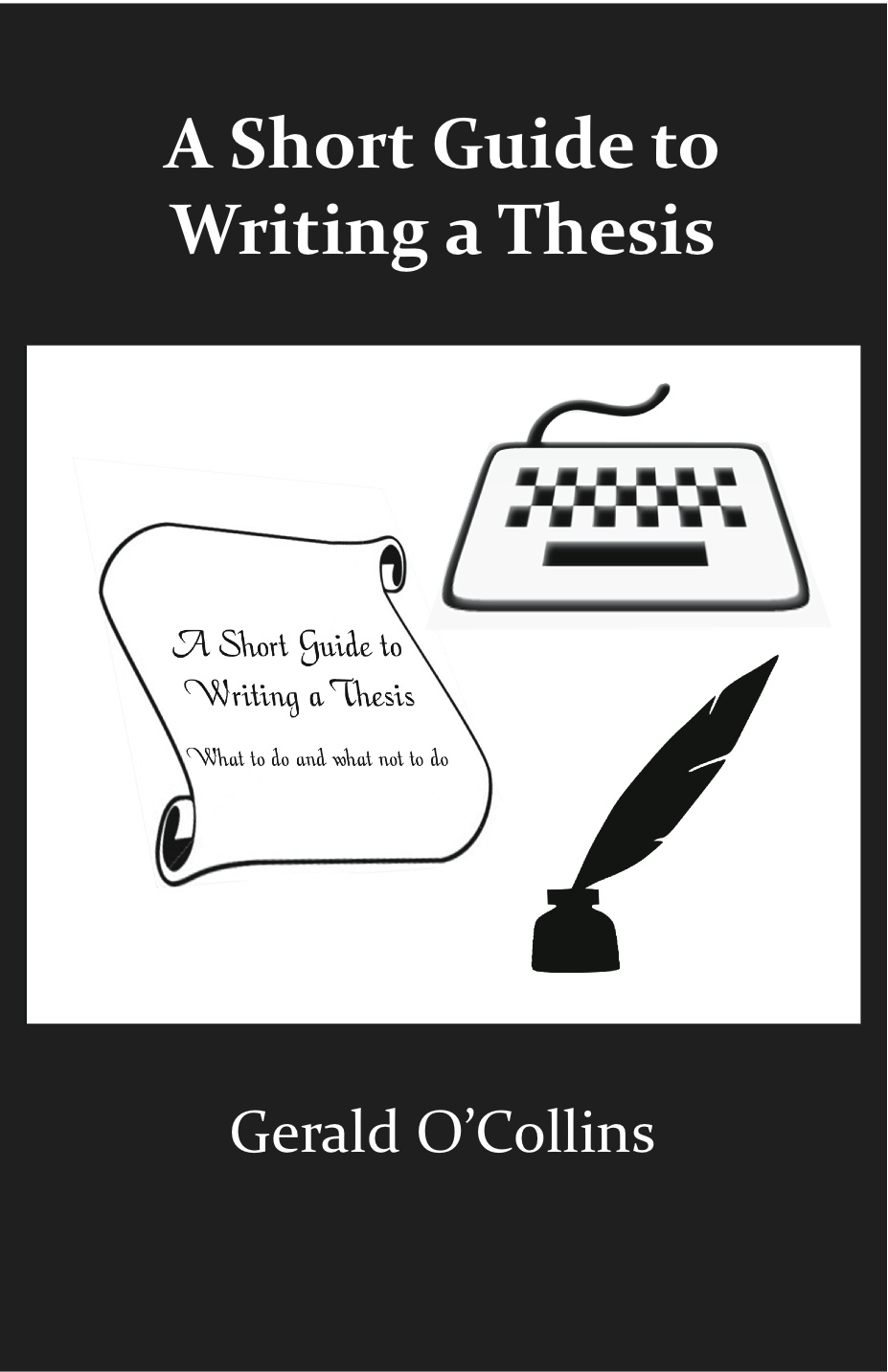 A Short Guide to Writing a Thesis: What to do and what not to do