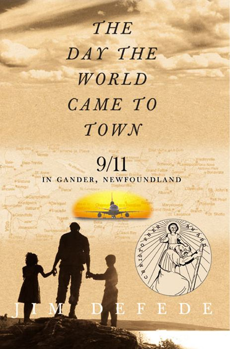 The Day the World Came to Town By: Jim DeFede